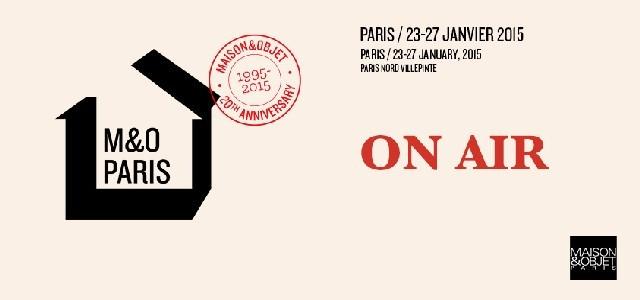 MAISON ET OBJET PARIS IS ON AIR!